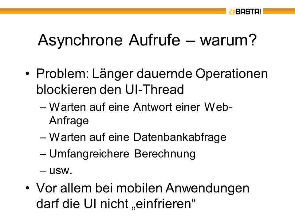 Asynchrone Aufrufe – Lösungsansätze Es gibt verschiedene Lösungsansätze: –Begin /End -Entwurfsmuster aus.NET 1.x (z.B.