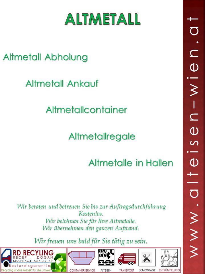 Altmetall Abholung Altmetall Ankauf Altmetall Ankauf Altmetallcontainer Altmetallcontainer Altmetallregale Altmetallregale Altmetalle in Hallen Altmet
