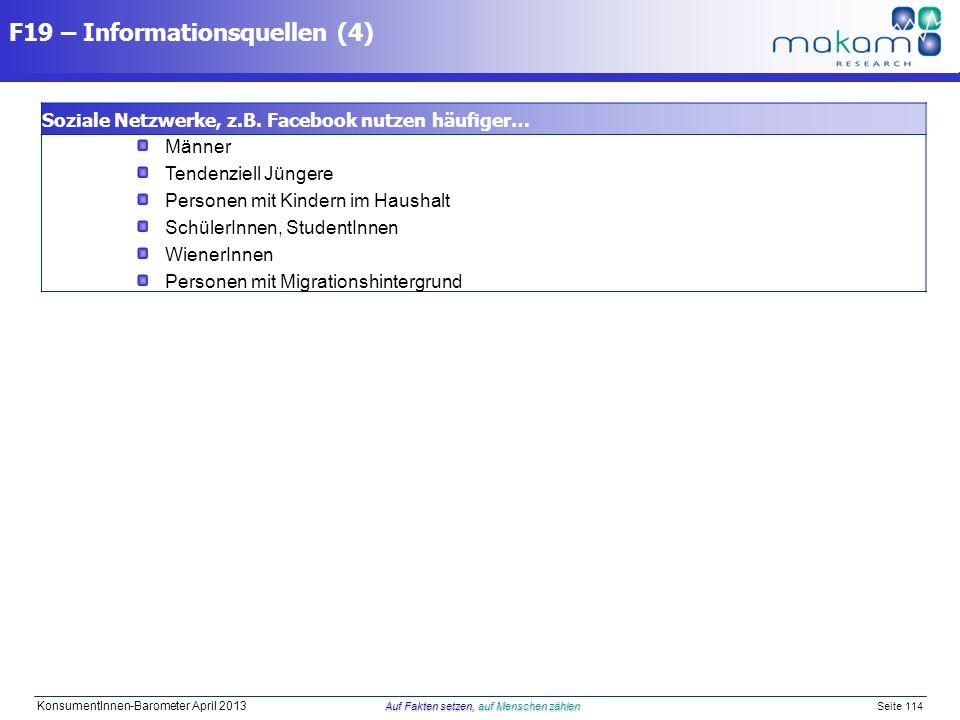 Auf Fakten setzen, auf Menschen zählen KonsumentInnen-Barometer April 2013 Auf Fakten setzen, auf Menschen zählen Seite 114 Soziale Netzwerke, z.B. Fa