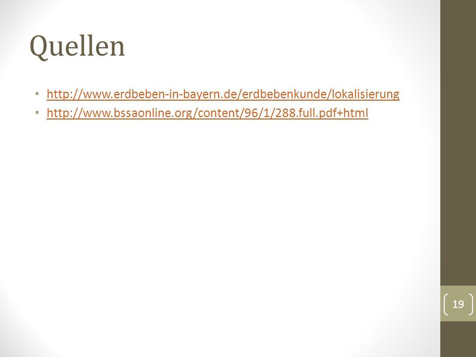 Quellen http://www.erdbeben-in-bayern.de/erdbebenkunde/lokalisierung http://www.bssaonline.org/content/96/1/288.full.pdf+html 19