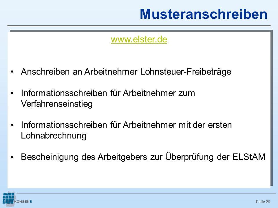 Folie 29 www.elster.de Anschreiben an Arbeitnehmer Lohnsteuer-Freibeträge Informationsschreiben für Arbeitnehmer zum Verfahrenseinstieg Informationssc