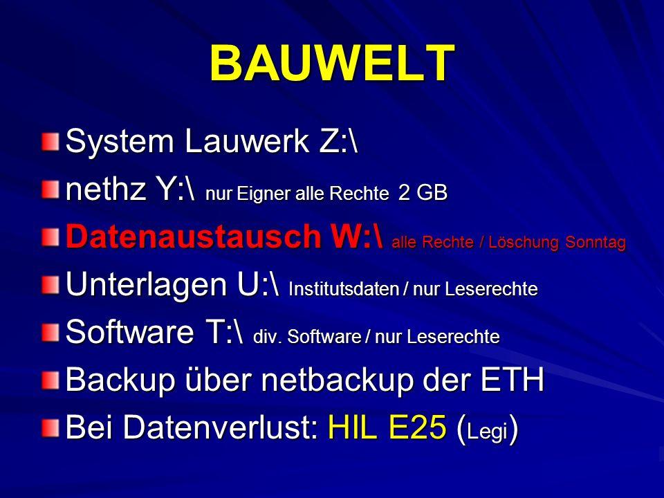 BAUWELT System Lauwerk Z:\ nethz Y:\ nur Eigner alle Rechte 2 GB Datenaustausch W:\ alle Rechte / Löschung Sonntag Unterlagen U:\ Institutsdaten / nur