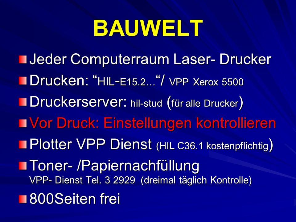 BAUWELT Jeder Computerraum Laser- Drucker Drucken: HIL - E15.2… / VPP Xerox 5500 Druckerserver: hil-stud ( für alle Drucker ) Vor Druck: Einstellungen