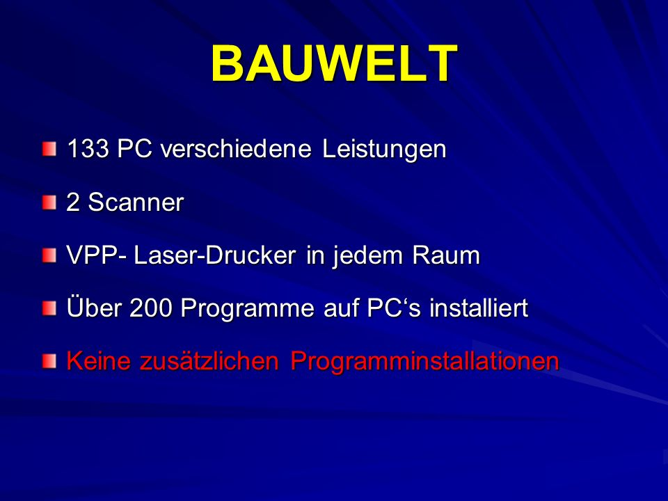 BAUWELT 133 PC verschiedene Leistungen 2 Scanner VPP- Laser-Drucker in jedem Raum Über 200 Programme auf PCs installiert Keine zusätzlichen Programmin