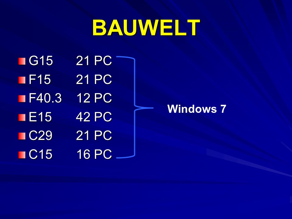 BAUWELT G1521 PC F1521 PC F40.312 PC E1542 PC C2921 PC C1516 PC Windows 7