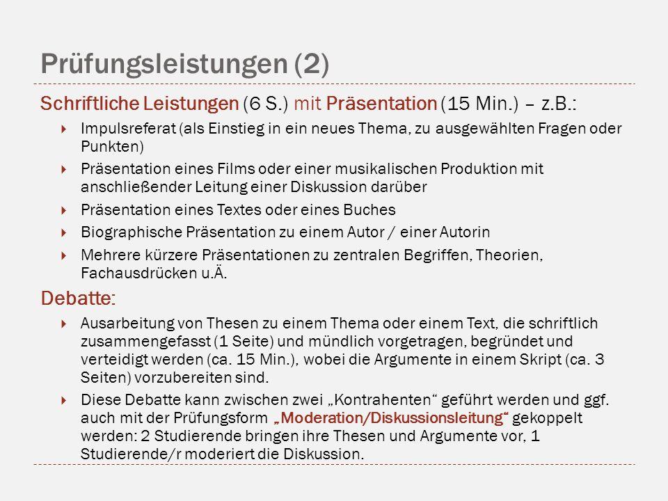 Prüfungsleistungen (2) Schriftliche Leistungen (6 S.) mit Präsentation (15 Min.) – z.B.: Impulsreferat (als Einstieg in ein neues Thema, zu ausgewählt