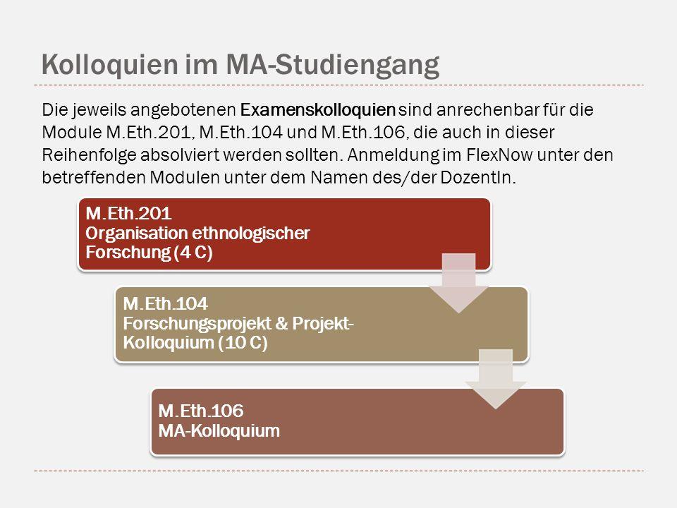 Kolloquien im MA-Studiengang Die jeweils angebotenen Examenskolloquien sind anrechenbar für die Module M.Eth.201, M.Eth.104 und M.Eth.106, die auch in