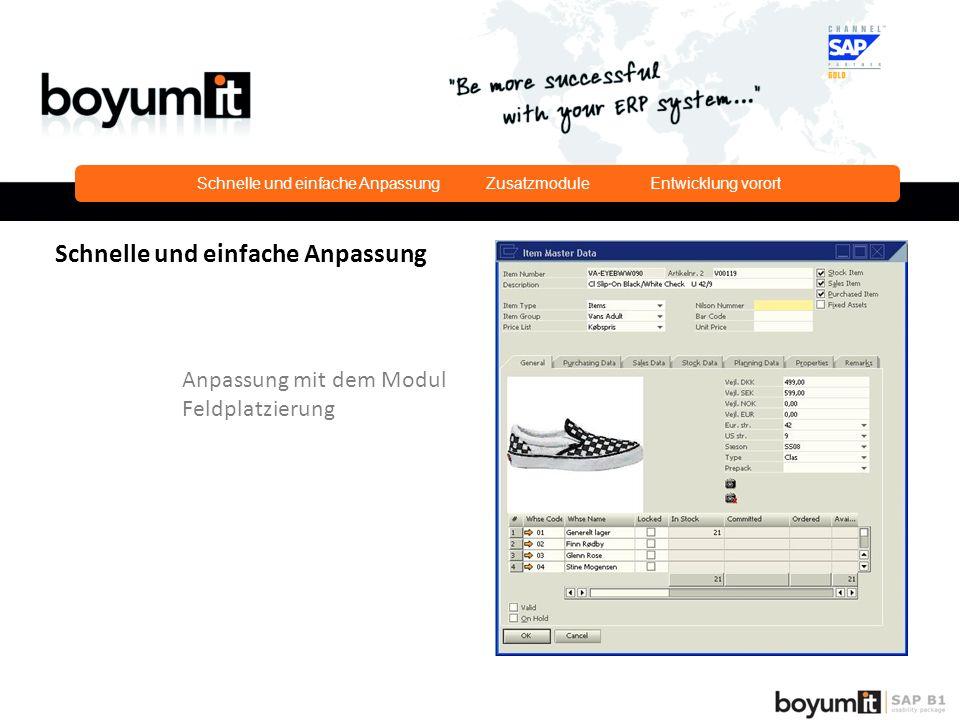 Schnelle und einfache Anpassung Zusatzmodule Entwicklung vorort Schnelle und einfache Anpassung Anpassung mit dem Modul Feldplatzierung
