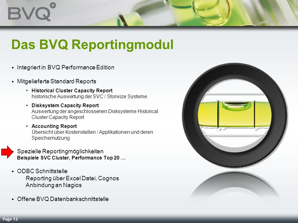 Page 12 Das BVQ Reportingmodul Integriert in BVQ Performance Edition Mitgelieferte Standard Reports Historical Cluster Capacity Report historische Aus