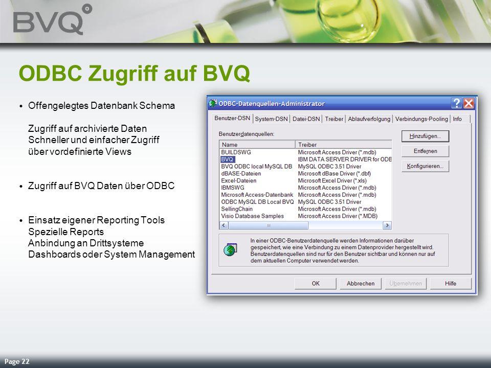Page 22 ODBC Zugriff auf BVQ Offengelegtes Datenbank Schema Zugriff auf archivierte Daten Schneller und einfacher Zugriff über vordefinierte Views Zug
