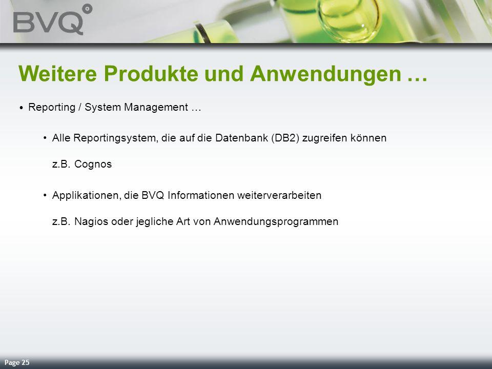 Page 25 Weitere Produkte und Anwendungen … Reporting / System Management … Alle Reportingsystem, die auf die Datenbank (DB2) zugreifen können z.B. Cog