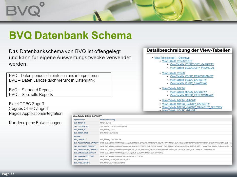 Page 27 BVQ Datenbank Schema Das Datenbankschema von BVQ ist offengelegt und kann für eigene Auswertungszwecke verwendet werden. BVQ - Daten periodisc