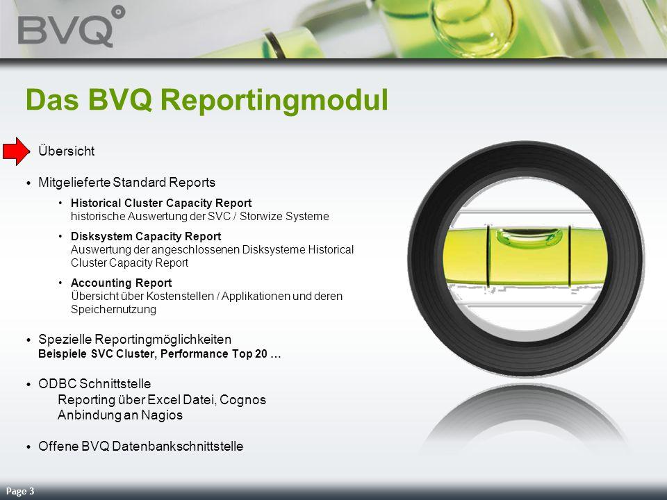 Page 3 Das BVQ Reportingmodul Übersicht Mitgelieferte Standard Reports Historical Cluster Capacity Report historische Auswertung der SVC / Storwize Sy