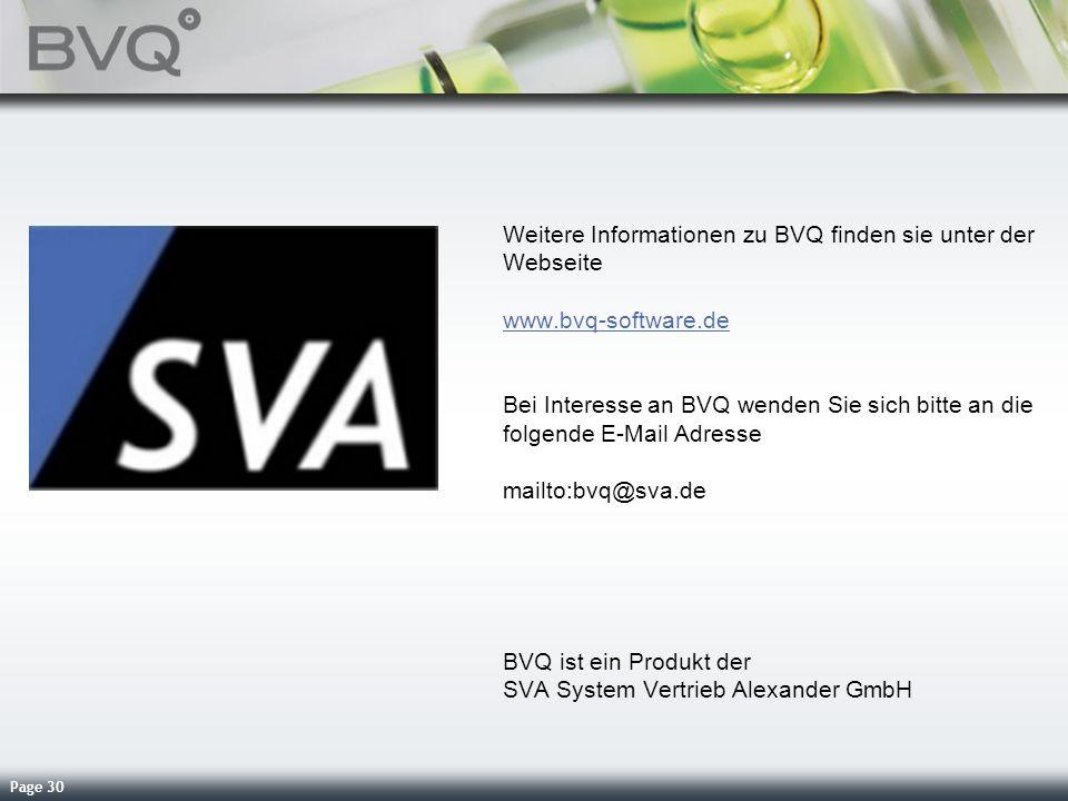 Page 30 Weitere Informationen zu BVQ finden sie unter der Webseite www.bvq-software.de www.bvq-software.de Bei Interesse an BVQ wenden Sie sich bitte