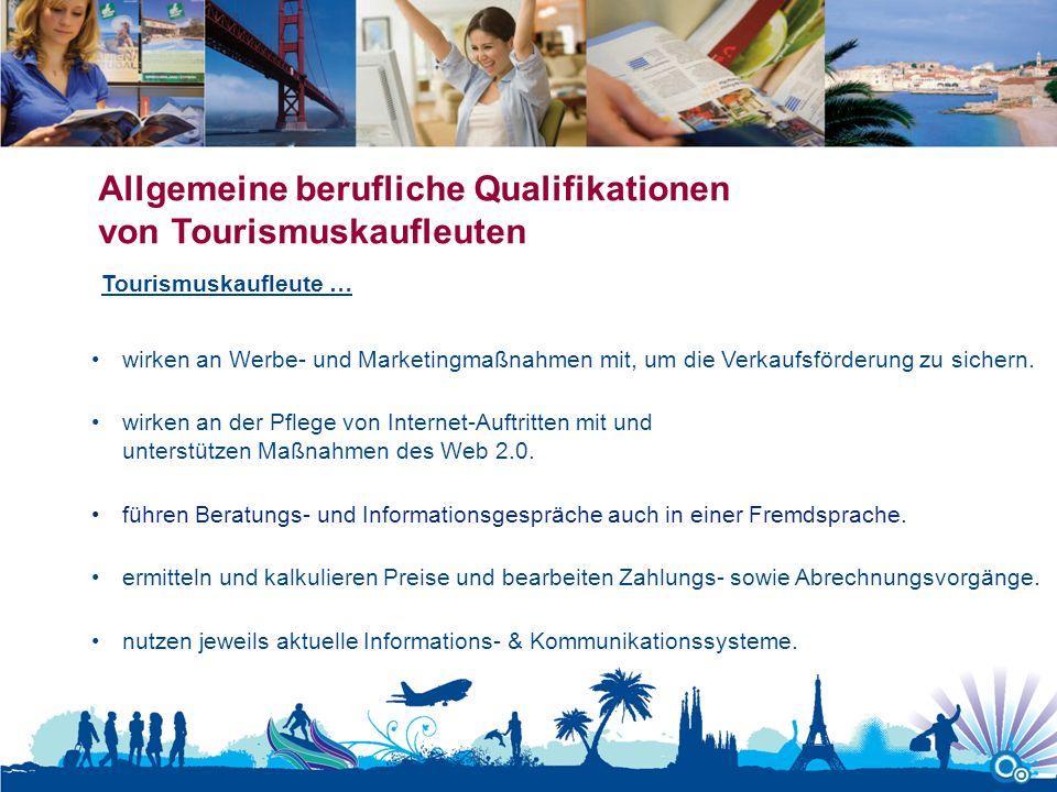 Allgemeine berufliche Qualifikationen von Tourismuskaufleuten wirken an Werbe- und Marketingmaßnahmen mit, um die Verkaufsförderung zu sichern. wirken