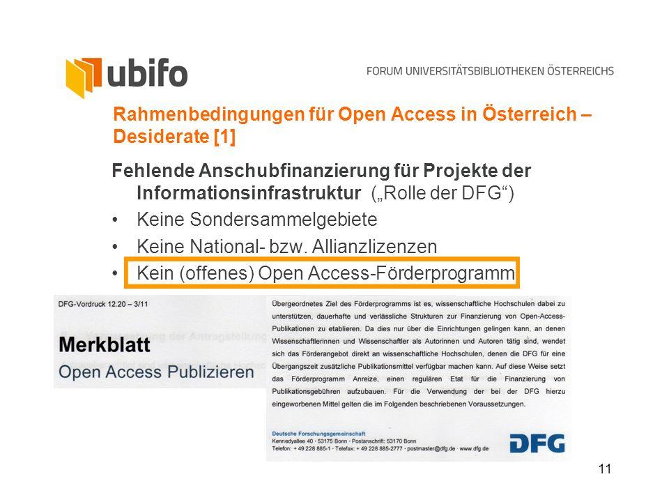 11 Rahmenbedingungen für Open Access in Österreich – Desiderate [1] Fehlende Anschubfinanzierung für Projekte der Informationsinfrastruktur (Rolle der
