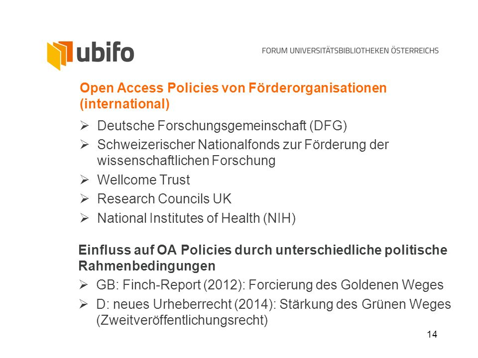 15 Open Access Policies von Förderorganisationen Europäische Kommission The Commission strategy is to develop and implement open access to research results from projects funded by the EU Research Framework Programmes, namely FP7 and Horizon 2020.