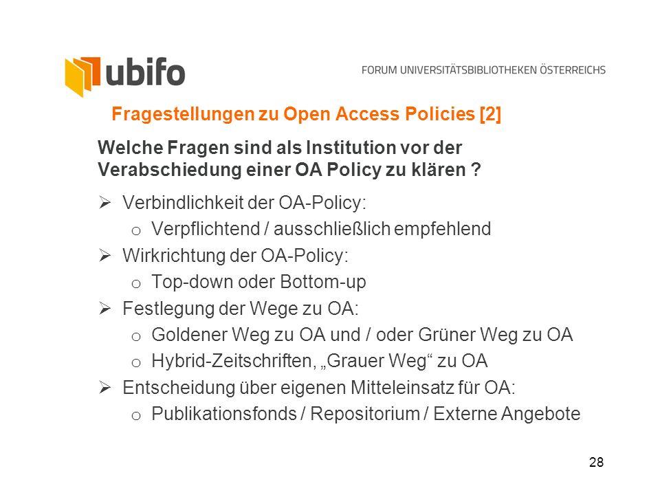 28 Fragestellungen zu Open Access Policies [2] Welche Fragen sind als Institution vor der Verabschiedung einer OA Policy zu klären ? Verbindlichkeit d