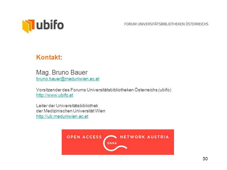 30 Kontakt: Mag. Bruno Bauer bruno.bauer@meduniwien.ac.at Vorsitzender des Forums Universitätsbibliotheken Österreichs (ubifo) http://www.ubifo.at Lei