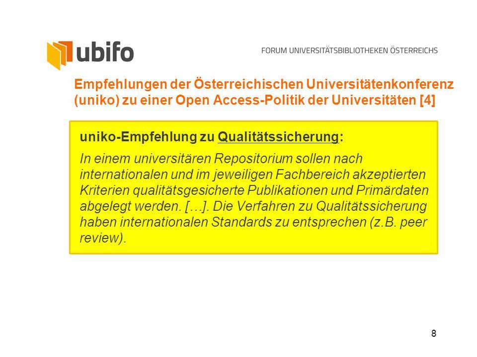 8 Empfehlungen der Österreichischen Universitätenkonferenz (uniko) zu einer Open Access-Politik der Universitäten [4] uniko-Empfehlung zu Qualitätssic