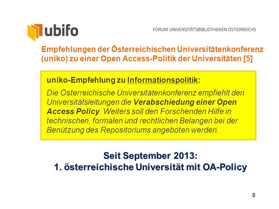 9 Empfehlungen der Österreichischen Universitätenkonferenz (uniko) zu einer Open Access-Politik der Universitäten [5] uniko-Empfehlung zu Informations