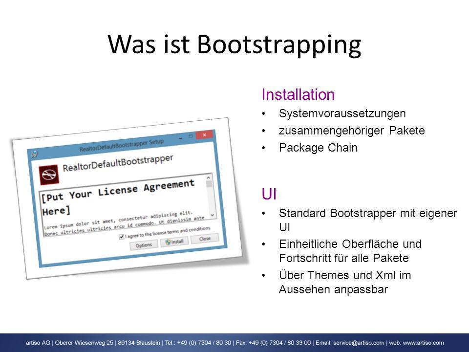 Was ist Bootstrapping Installation Systemvoraussetzungen zusammengehöriger Pakete Package Chain UI Standard Bootstrapper mit eigener UI Einheitliche O
