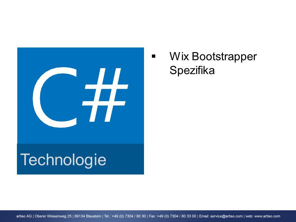 Technologie Wix Bootstrapper Spezifika