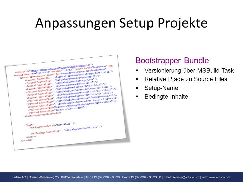 Anpassungen Setup Projekte Bootstrapper Bundle Versionierung über MSBuild Task Relative Pfade zu Source Files Setup-Name Bedingte Inhalte