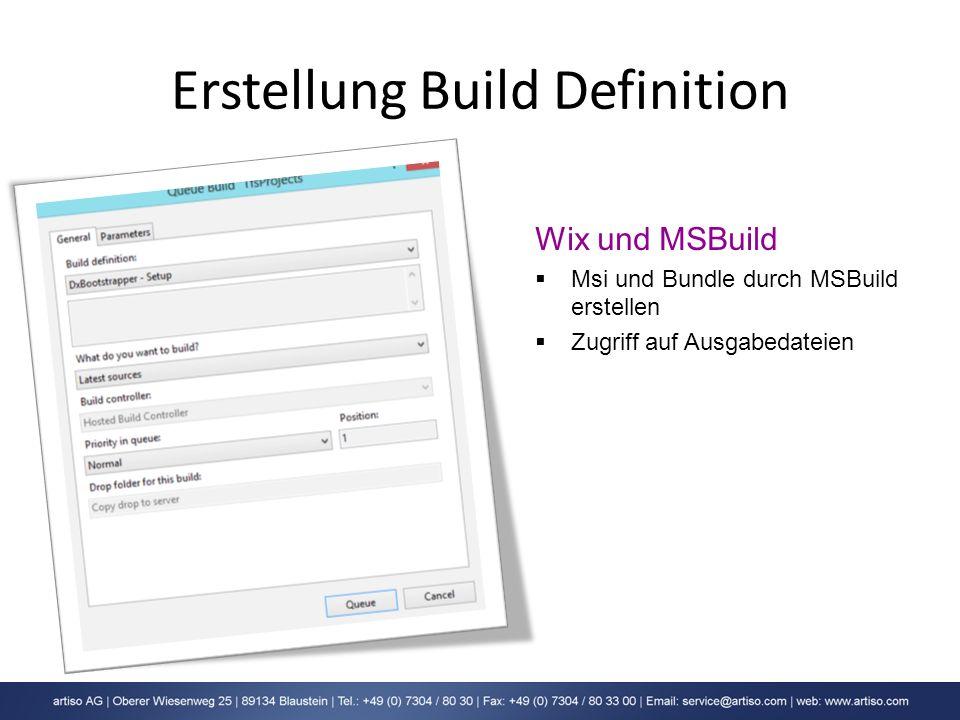 Erstellung Build Definition Wix und MSBuild Msi und Bundle durch MSBuild erstellen Zugriff auf Ausgabedateien