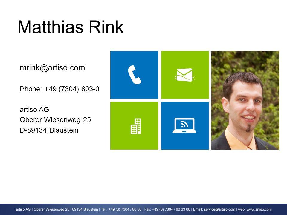 mrink@artiso.com Phone: +49 (7304) 803-0 artiso AG Oberer Wiesenweg 25 D-89134 Blaustein Matthias Rink