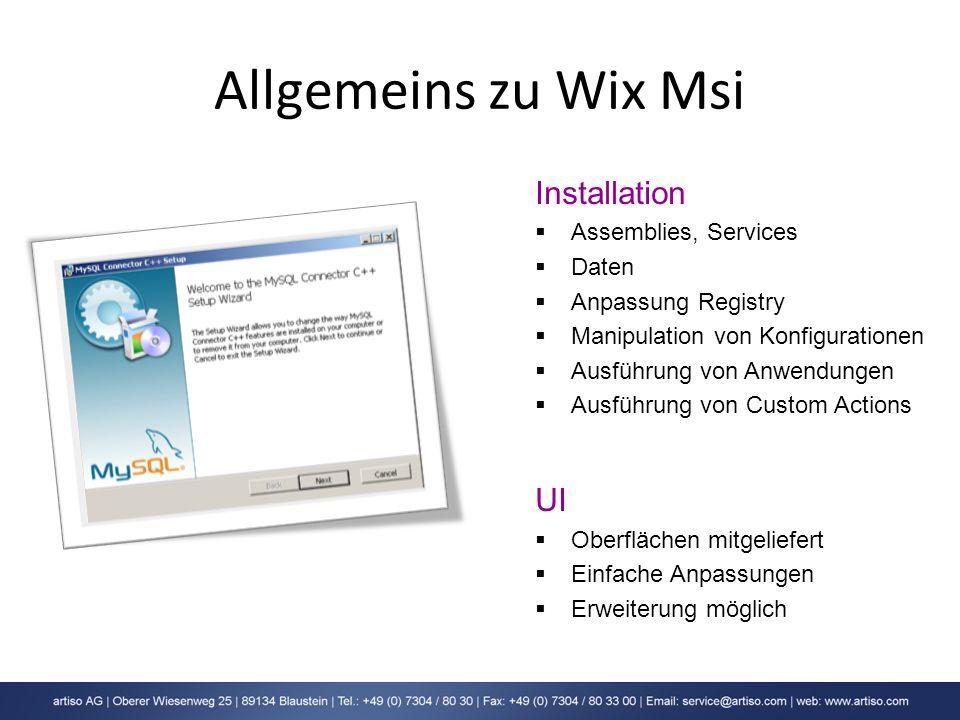 Allgemeins zu Wix Msi Installation Assemblies, Services Daten Anpassung Registry Manipulation von Konfigurationen Ausführung von Anwendungen Ausführun