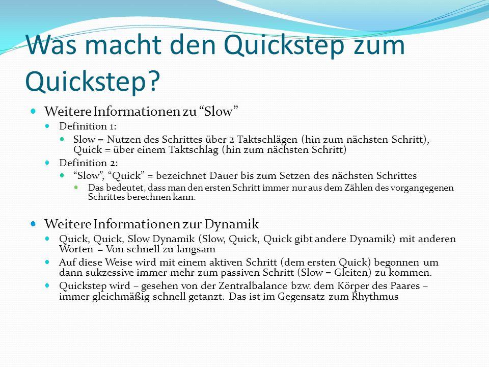 Was macht den Quickstep zum Quickstep? Weitere Informationen zu Slow Definition 1: Slow = Nutzen des Schrittes über 2 Taktschlägen (hin zum nächsten S