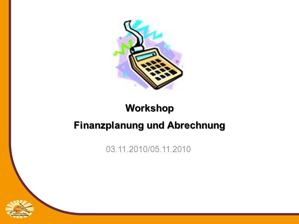 Workshop Finanzplanung und Abrechnung 03.11.2010/05.11.2010