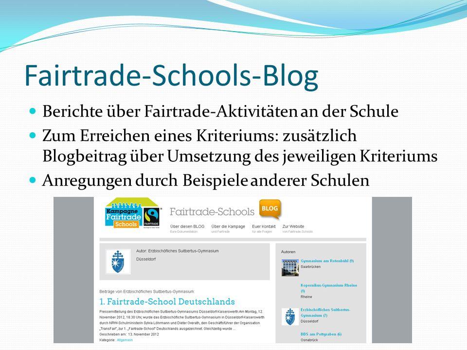 Fairtrade-Schools-Blog Berichte über Fairtrade-Aktivitäten an der Schule Zum Erreichen eines Kriteriums: zusätzlich Blogbeitrag über Umsetzung des jew