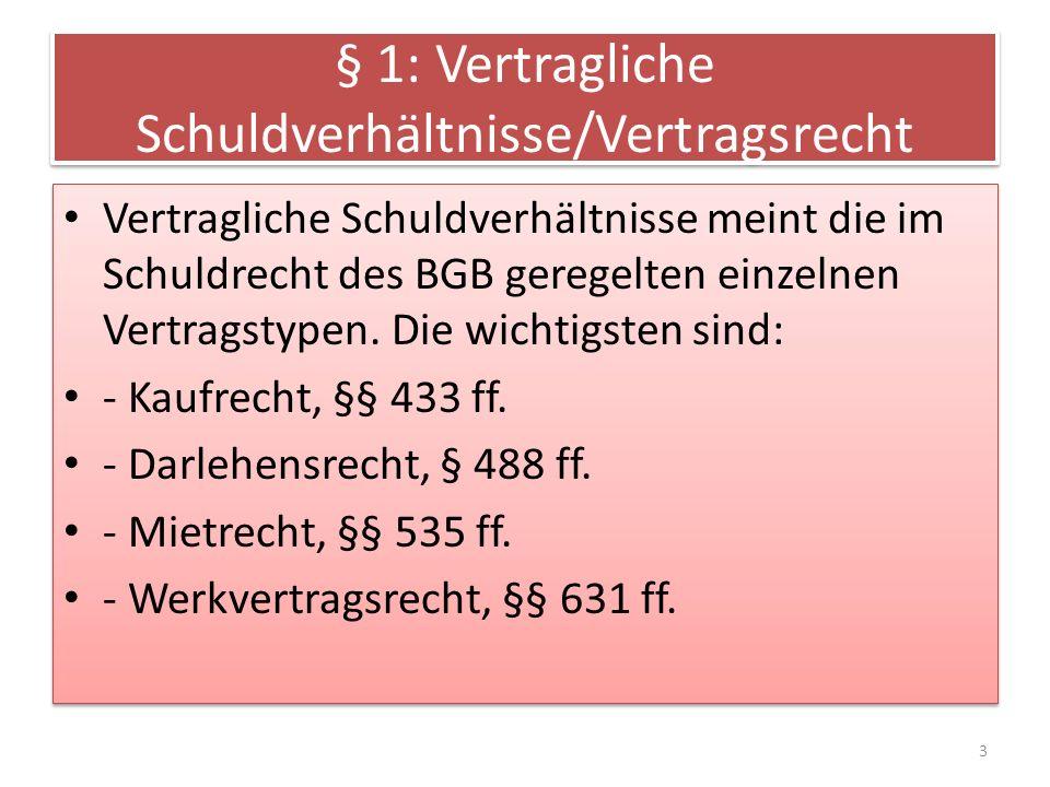 § 11: Verbrauchsgüterkauf Kaufrecht im Rahmen eines Verbrauchsgüterkaufs ist zwingend (§ 475 Abs.