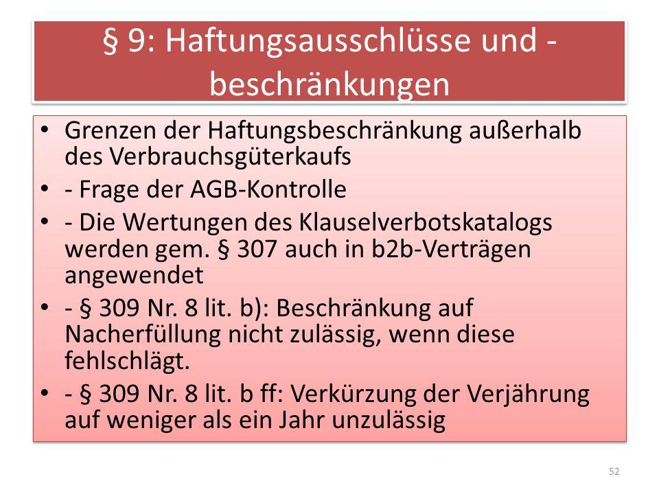 § 9: Haftungsausschlüsse und - beschränkungen Grenzen der Haftungsbeschränkung außerhalb des Verbrauchsgüterkaufs - Frage der AGB-Kontrolle - Die Wert