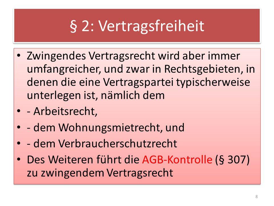 § 3: Europäisierung des Vertragsrechts Die Vorschriften des BGB über vertragliche Schuldverhältnisse sind geprägt durch die Umsetzung zahlreicher EU-Verbraucherschutz- Richtlinien, namentlich der - Verbrauchsgüterkauf-RL von 1999, - der RL über Teilzeitnutzungsrechte (revidierte Fassung von 2008), - der Verbraucherkredit-RL (revidierte Fassung von 2008) - der Pauschalreise-RL von 1990 Die Vorschriften des BGB über vertragliche Schuldverhältnisse sind geprägt durch die Umsetzung zahlreicher EU-Verbraucherschutz- Richtlinien, namentlich der - Verbrauchsgüterkauf-RL von 1999, - der RL über Teilzeitnutzungsrechte (revidierte Fassung von 2008), - der Verbraucherkredit-RL (revidierte Fassung von 2008) - der Pauschalreise-RL von 1990 9