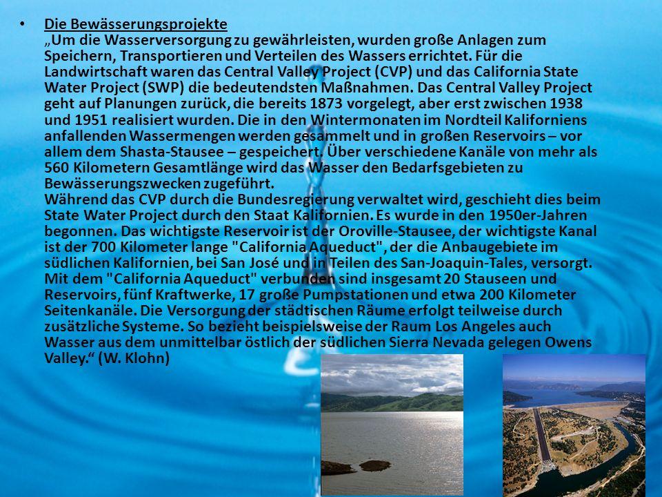 Die BewässerungsprojekteUm die Wasserversorgung zu gewährleisten, wurden große Anlagen zum Speichern, Transportieren und Verteilen des Wassers erricht