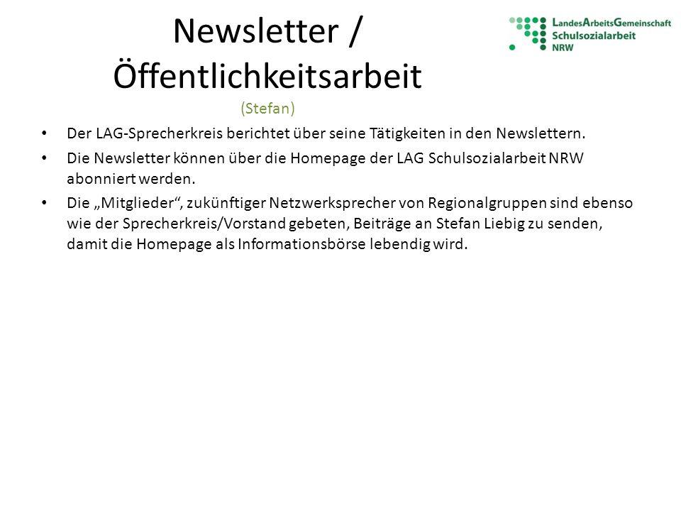 Newsletter / Öffentlichkeitsarbeit (Stefan) Der LAG-Sprecherkreis berichtet über seine Tätigkeiten in den Newslettern. Die Newsletter können über die