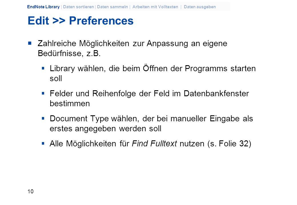 9 EndNote Library | Daten sortieren | Daten sammeln | Arbeiten mit Volltexten | Daten ausgeben pdf-Dateien durchsuchen pdf-Dateien im Attachment könne