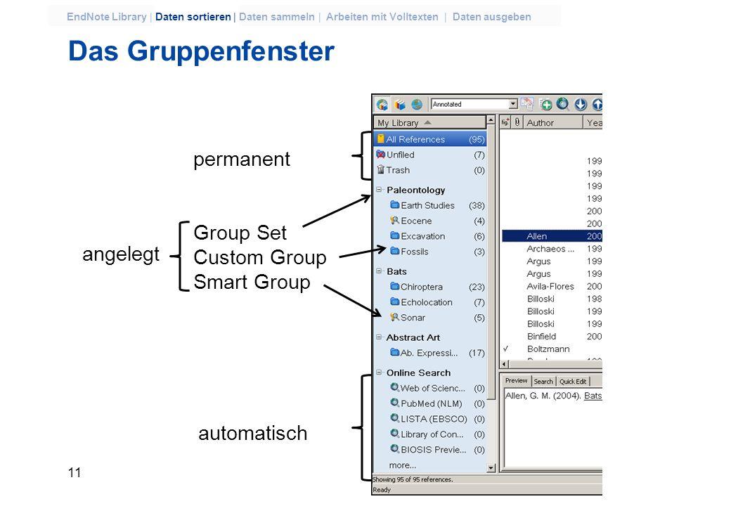 10 EndNote Library | Daten sortieren | Daten sammeln | Arbeiten mit Volltexten | Daten ausgeben Edit >> Preferences Zahlreiche Möglichkeiten zur Anpas