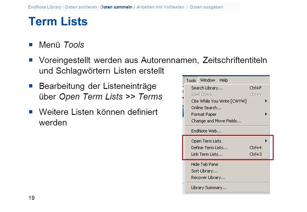 18 EndNote Library | Daten sortieren | Daten sammeln | Arbeiten mit Volltexten | Daten ausgeben Empfehlung für Journal Title Vollen Namen eingeben und