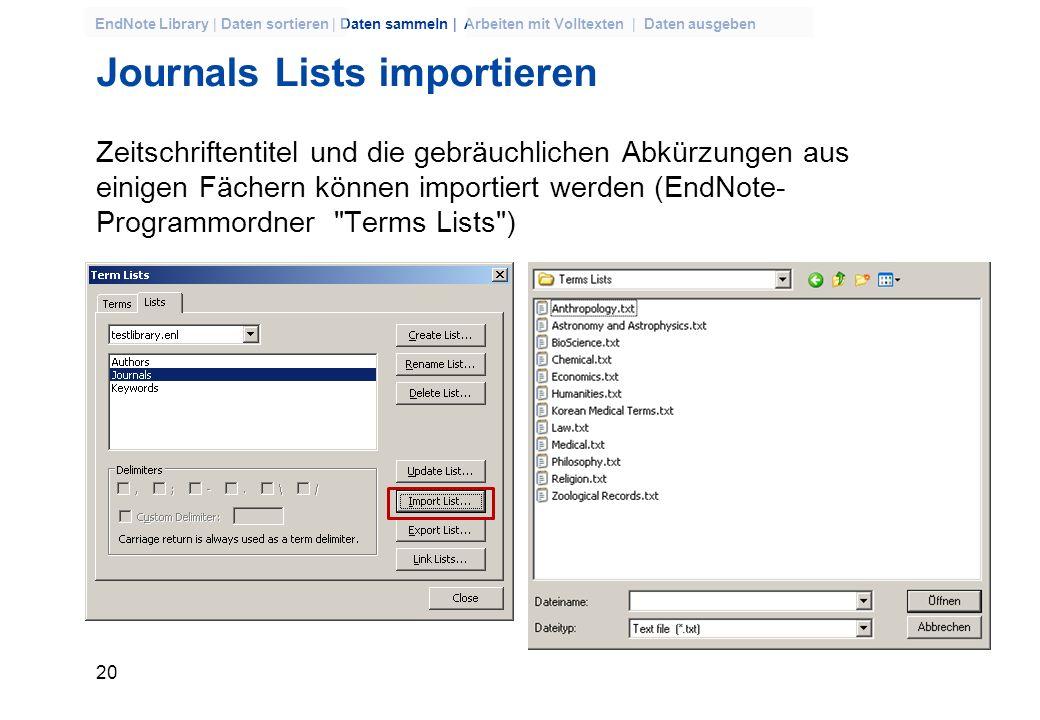 19 EndNote Library | Daten sortieren | Daten sammeln | Arbeiten mit Volltexten | Daten ausgeben Term Lists Menü Tools Voreingestellt werden aus Autore