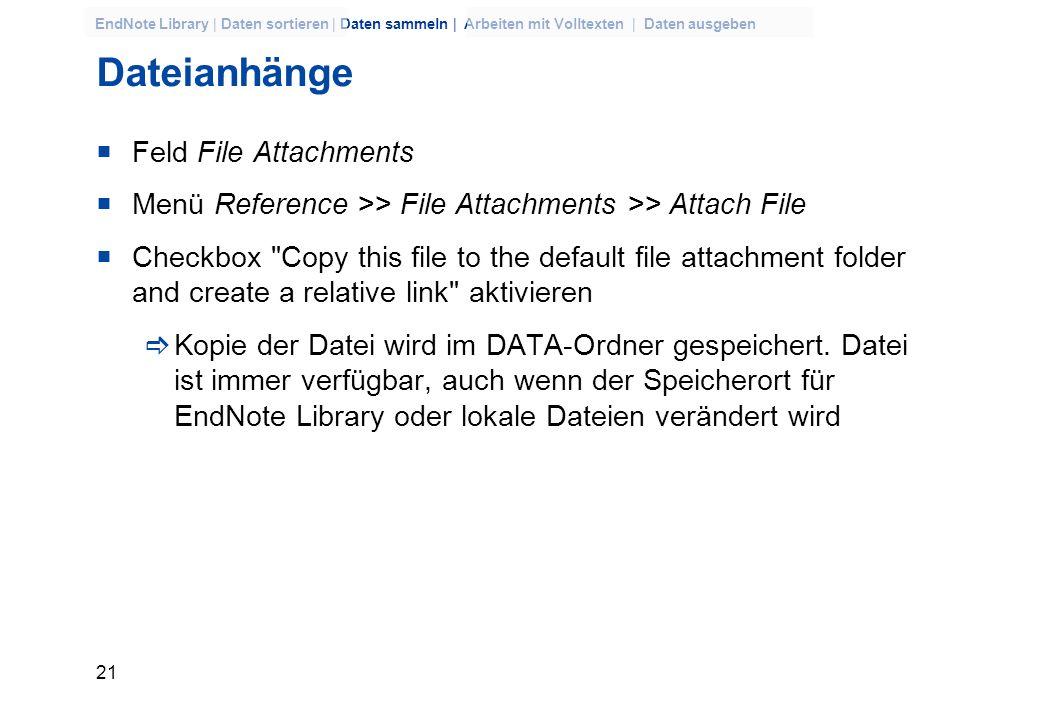 20 EndNote Library | Daten sortieren | Daten sammeln | Arbeiten mit Volltexten | Daten ausgeben Journals Lists importieren Zeitschriftentitel und die