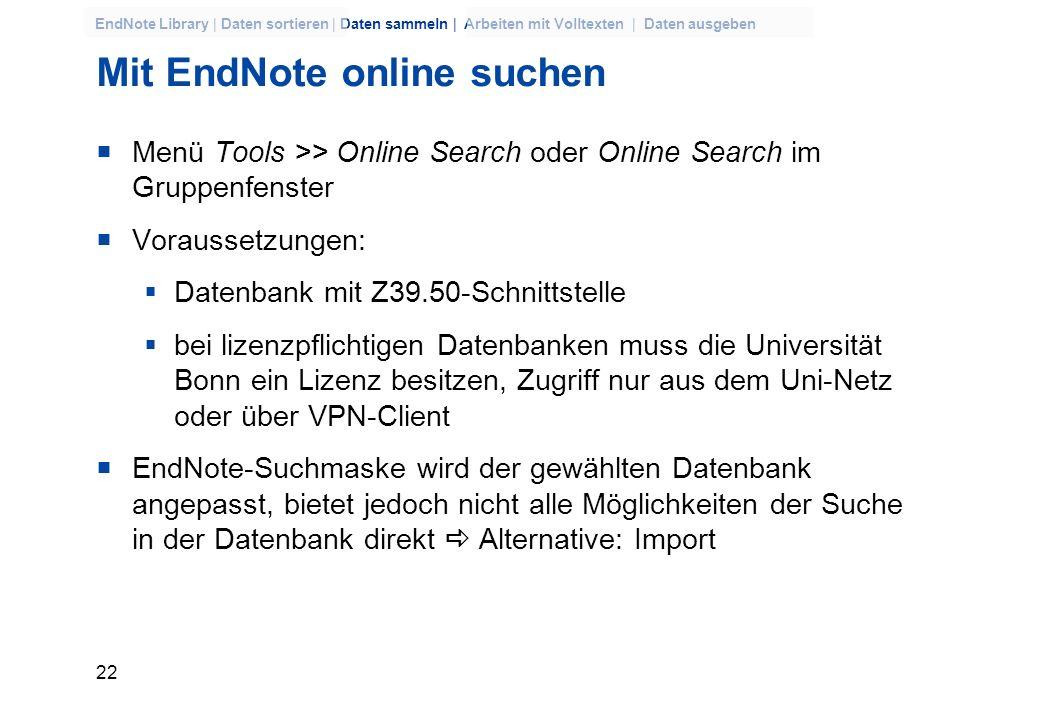 21 EndNote Library | Daten sortieren | Daten sammeln | Arbeiten mit Volltexten | Daten ausgeben Dateianhänge Feld File Attachments Menü Reference >> F