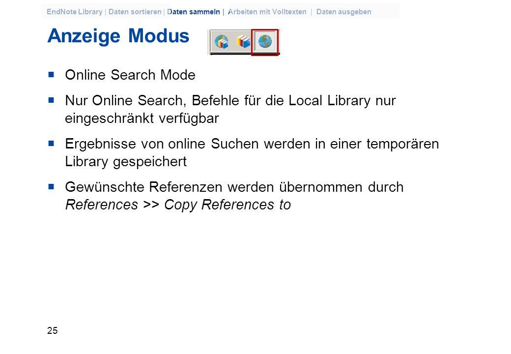 24 EndNote Library | Daten sortieren | Daten sammeln | Arbeiten mit Volltexten | Daten ausgeben Anzeige Modus Local Library Mode Keine