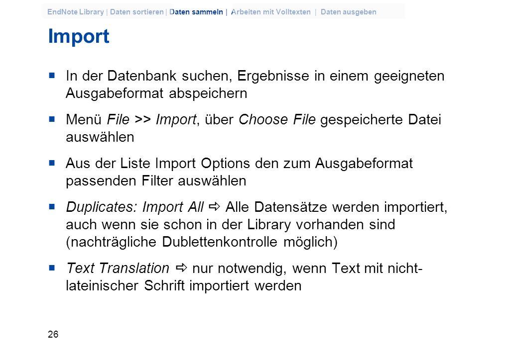 25 EndNote Library | Daten sortieren | Daten sammeln | Arbeiten mit Volltexten | Daten ausgeben Anzeige Modus Online Search Mode Nur Online Search, Be