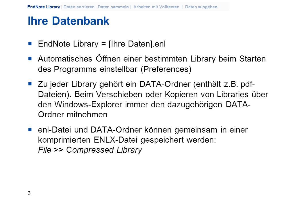 2 EndNote Library | Daten sortieren | Daten sammeln | Arbeiten mit Volltexten | Daten ausgeben Was kann EndNote? Bibliographien und Manuskripte erstel