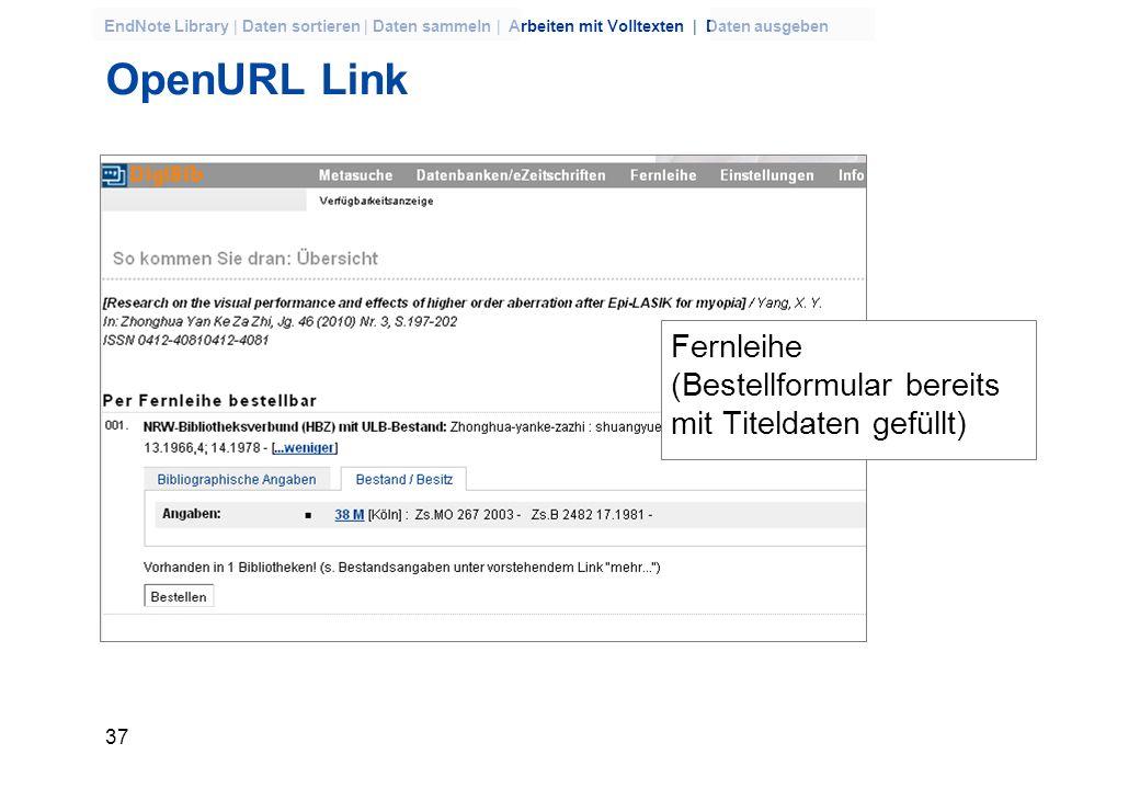36 EndNote Library | Daten sortieren | Daten sammeln | Arbeiten mit Volltexten | Daten ausgeben OpenURL Link gedruckte Bestände in NRW Volltext in Bon