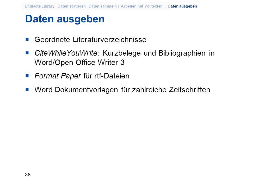 37 EndNote Library | Daten sortieren | Daten sammeln | Arbeiten mit Volltexten | Daten ausgeben OpenURL Link Fernleihe (Bestellformular bereits mit Ti